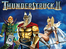 Игровой автомат Thunderstruck II – бонусы и деньги в дар от богов